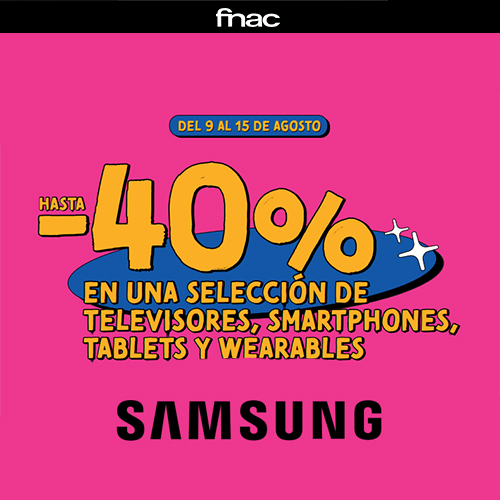 ¡Samsung Days en Fnac!